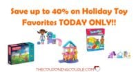 Save Up to 40% Off on Holiday Toy Favorites TODAY ONLY!